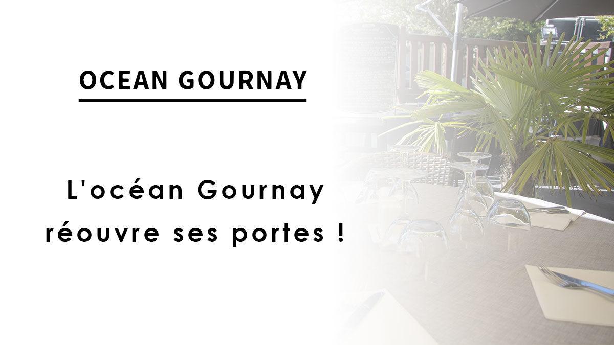 L'océan Gournay réouvre ses portes !